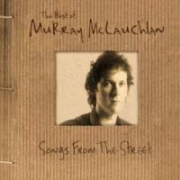 Songs from the Street: The Best of Murray McLauchlan