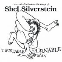 Twistable Turnable Man: A Musical Tribute To The Songs Of Shel Silverstein»