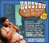 Houston Might Be Heaven – Rockin´ R&B in Texas 1947 – 1951