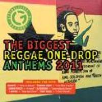 The Biggest Reggae One Drop Anthems 2011