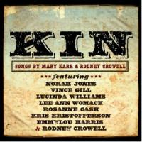 Kin. Songs by Mary Karr & Rodney Crowell