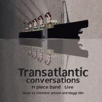 Transatlantic Conversations. 11 Piece Band (Live)