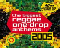The Biggest Reggae One Drop Anthems 2005