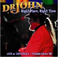 Right Place, Right Time: Live At Tipitina´s Mardi Gras ´89