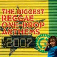 The Biggest One Drop Anthems 2007