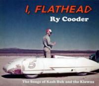 I, Flathead (The Songs of Kash Buk And The Klowns)