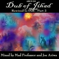 Dub Of Jihad - Rewired Dub Part 2